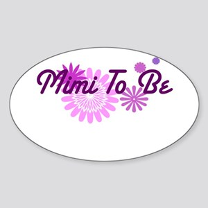 Mimi To Be Sticker (Oval)