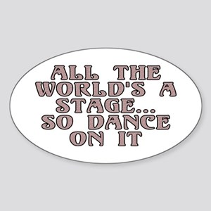All the world's a stage - Sticker (Oval)