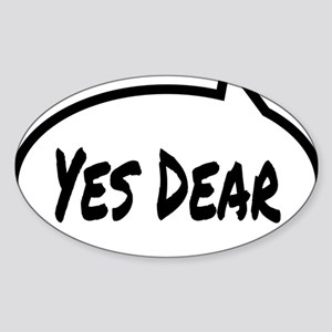 Yes Dear Shirt Sticker (Oval)