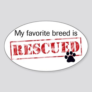 Favorite Breed Is Rescued Sticker (Oval)