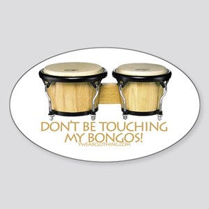 Don't Touch Bongos Oval Sticker