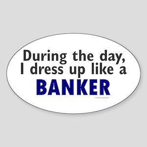 Dress Up Like A Banker Oval Sticker