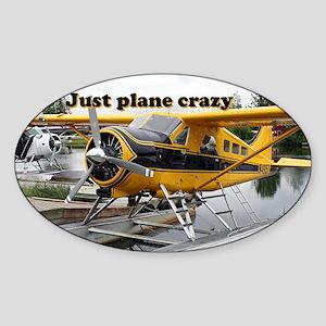 Just plane crazy: Beaver float plan Sticker (Oval)