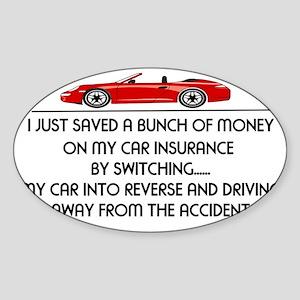 save money on car insurance Sticker (Oval)