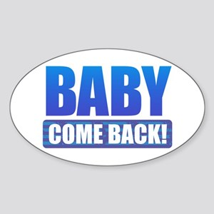 Baby Come Back Sticker