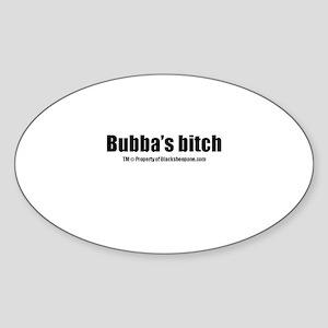 Bubbas Bitch(TM) Sticker (Oval)