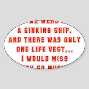 If We Were On A Sinking Ship Sticker