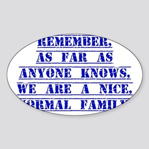 Remember As Far As Anyone Knows Sticker