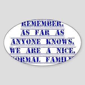 Remember As Far As Anyone Knows Sticker