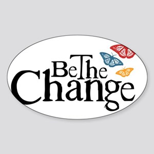 Be the Butterfly and Change Sticker (Oval)