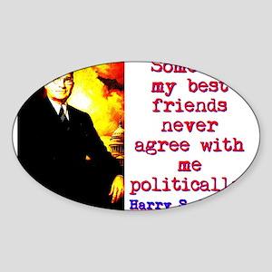 Some Of My Best Friends - Harry Truman Sticker (Ov