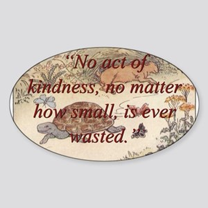 No Act Of Kindness - Aesop Sticker (Oval)