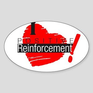 I love Positive Reinforcement Sticker