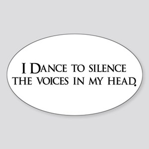 I Dance to silence the voices Oval Sticker