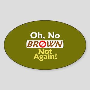 Anti BROWN Sticker (Oval)