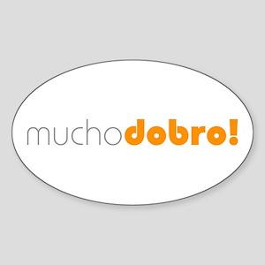 (R) Mucho Dobro! Oval Sticker