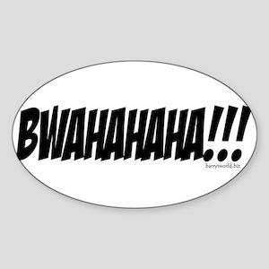 BWAHAHAHA!!! Oval Sticker (10 pk) Sticker
