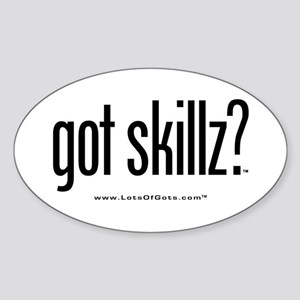 got skillz? Oval Sticker