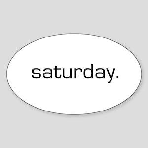 Saturday Oval Sticker
