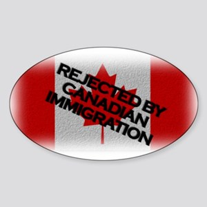 Rejected by Canadian Immigrat Oval Sticker