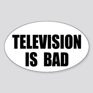 Television is Bad Oval Sticker