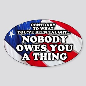 Nobody Owes You A Thing Sticker (Oval)