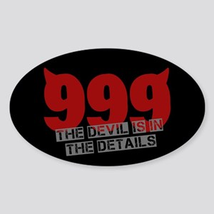 999 - Devil in the details Sticker (Oval)