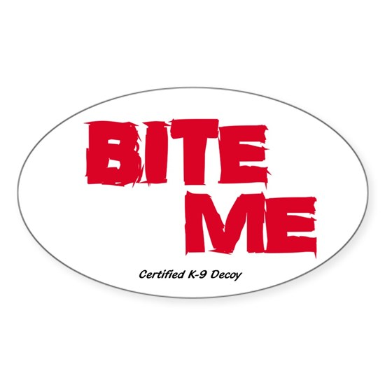 BITE ME Certified K9 5x3 Oval Sticker