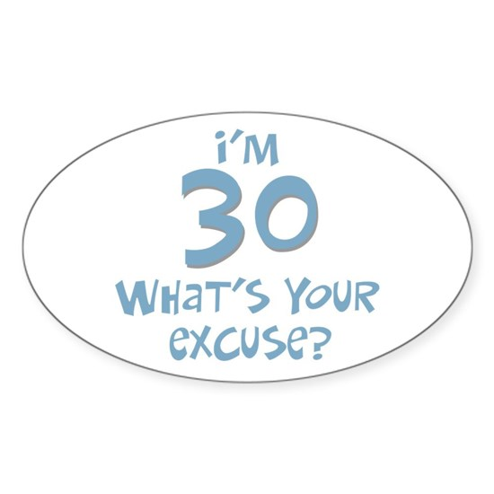 30_im_30_whats_your_excuse_trans
