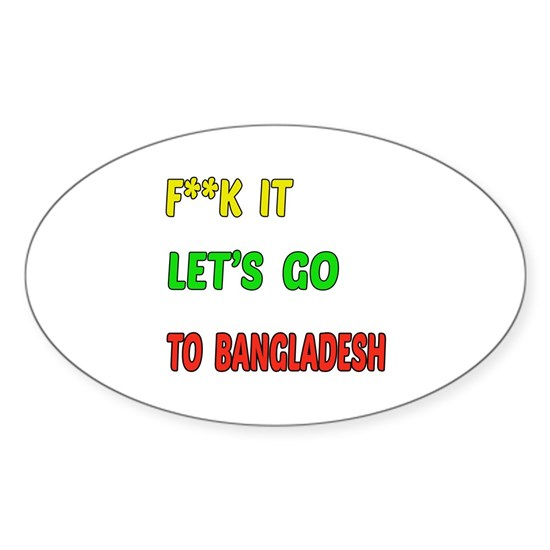 Lets go to Bangladesh