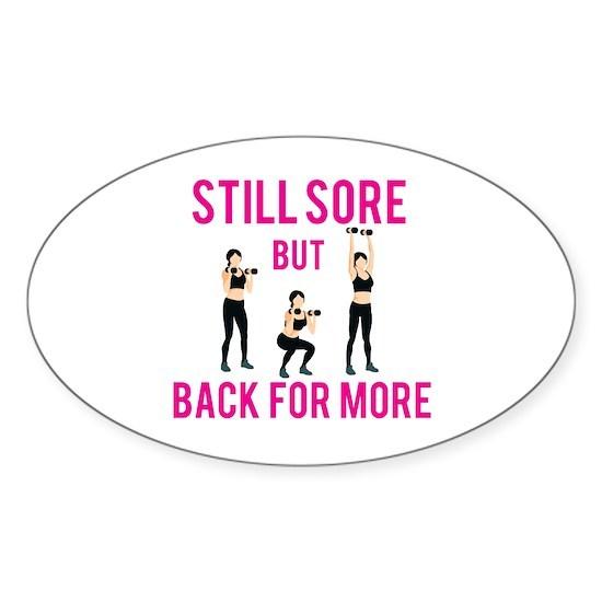 Still Sore But Back For More