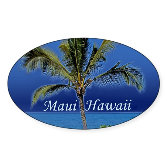 Maui Hawaii Sticker (Oval) by Quotable-TV-Shop - CafePress