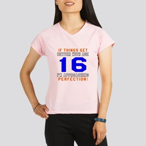 16 I'm Approaching Perfect Performance Dry T-Shirt