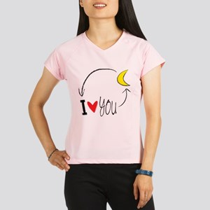 I love you to the moon and back Performance Dry T-