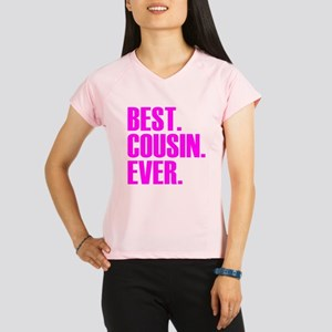 Best Cousin Ever Performance Dry T-Shirt