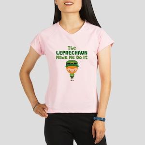Leprechaun Made Me Performance Dry T-Shirt