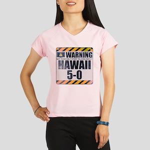Warning: Hawaii 5-0 Women's Performance Dry T-Shir