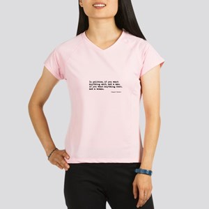 If you want anything done, Performance Dry T-Shirt