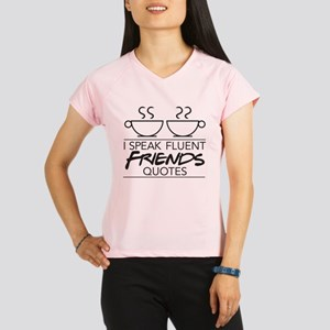 I Speak Friends Quotes Performance Dry T-Shirt