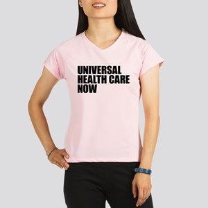 Universal Health Care Now Performance Dry T-Shirt