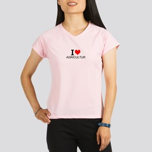 I Love Agriculture Performance Dry T-Shirt