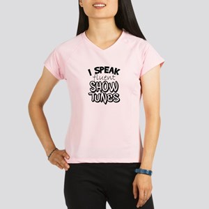 I Speak Fluent Show Tunes Performance Dry T-Shirt