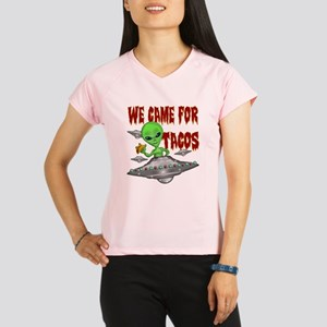 WE CAME FOR THE TACOS Performance Dry T-Shirt