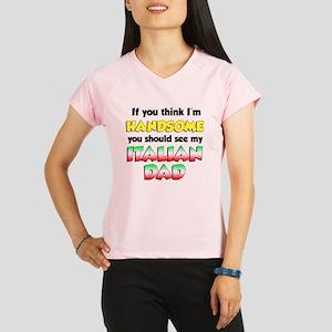 Think Im Handsome Italian  Performance Dry T-Shirt