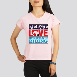 Peace Love and Horseback Riding Peformance Dry T-S