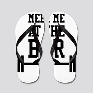 Meet Me At The Bar Flip Flops