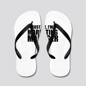 Trust Me, I'm A Marketing Manager Flip Flops