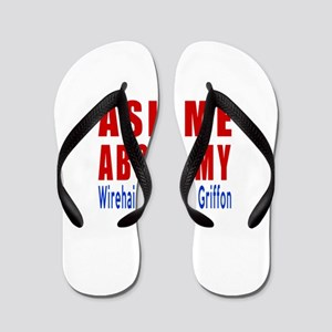 Ask About My Wire Haired Pointing Griff Flip Flops