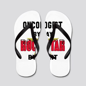 Oncologist By Day, Rock Star By night Flip Flops