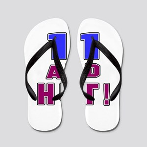11 and hot birthday Flip Flops
